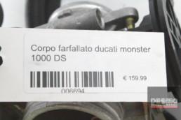 Corpo farfallato ducati monster 1000 DS