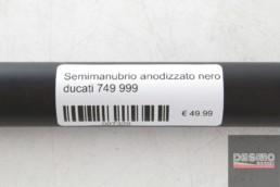 Semi manubrio destro anodizzato nero ducati 749 999