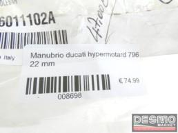 Manubrio ducati hypermotard 796 22 mm