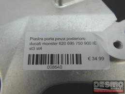 Piastra porta pinza posteriore ducati monster 620 695 750 900 IE st3 st4