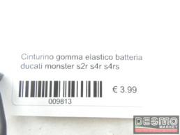 Cinturino gomma elastico batteria ducati monster s2r s4r s4rs