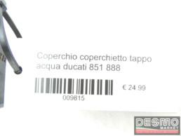 Coperchio coperchietto tappo acqua ducati 851 888