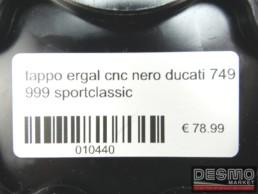 Tappo ergal cnc nero ducati 749 999 sportclassic
