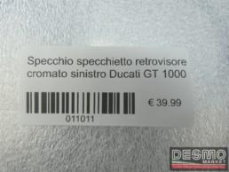 Specchio specchietto retrovisore cromato sinistro Ducati GT 1000
