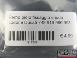 Perno piolo fissaggio snodo codone Ducati 748 916 996 998