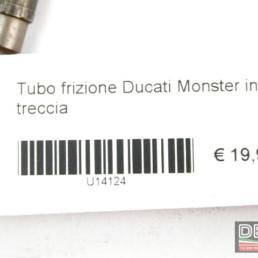 Tubo frizione Ducati Monster in treccia